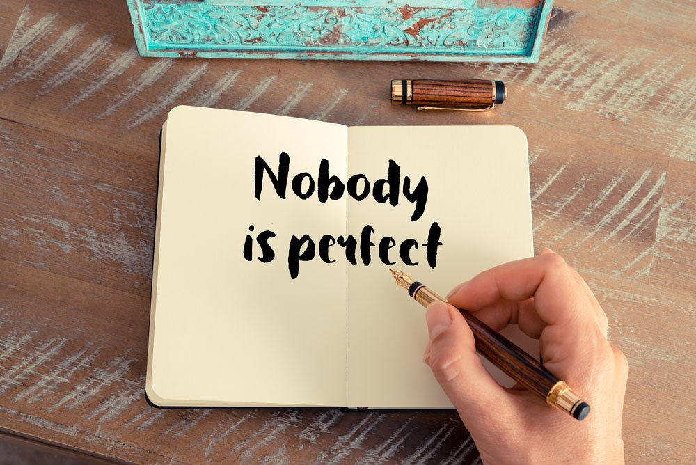Perfektionismus: Nobody is perfect